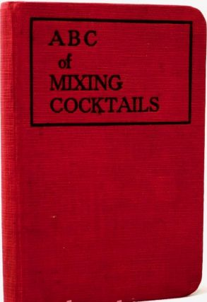 Harry's A B C of mixing cocktails : over 300 cocktail recipes. Harry McELHONE, MacElhone