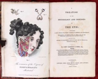 A Treatise on the Physiology and Diseases of the Eye: Containing A New Mode of Curing Cataract Without an Operation; Experiment and Observation on Vision, Also on the Infliction, Reflection and Colours of Light; Together With Remarks on the Preservation of Sight, and on Spectacles, Reading-Glasses, &c.