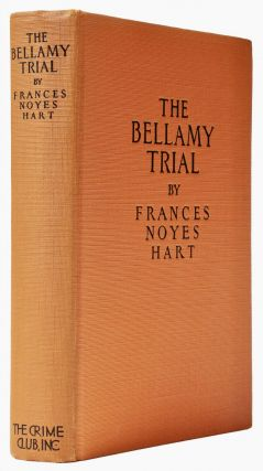 The Bellamy Trial [Intriguingly Inscribed]. Frances Noyes HART