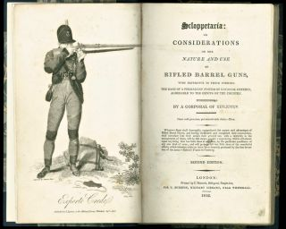 Scloppetaria: or Considerations of the Nature and Use of Rifled Barrel Guns, with Reference to...