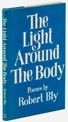 The Light Around the Body [Inscribed Association Copy]. Robert BLY, 1926