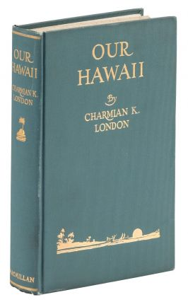 Our Hawaii. Charmian Kittredge LONDON