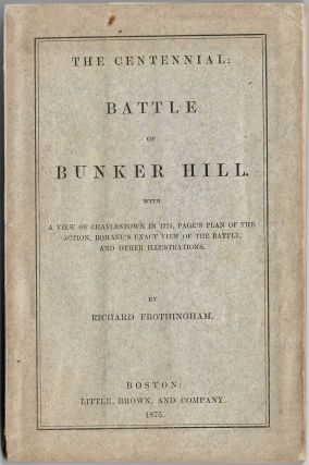 American Revolution] The centennial : Battle of Bunker Hill ; with a view of Charlestown in 1775,...