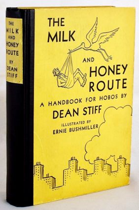 Homelessness] The Milk and Honey Route : A Handbook for Hobos by Hobos. Nels Anderson, Dean STIFF