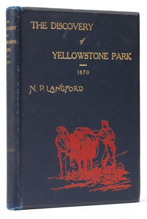 The Discovery of Yellowstone Park 1870] Diary of the Washburn Expedition to the Yellowstone and...