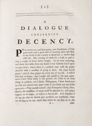 A philosophical dialogue concerning decency. To which is added a critical and historical dissertation on places of retirement for necessary occasions, Together With an Account of the Vessels and Utensils in use amongst the Ancients, being a Lecture read before a Society of learned Antiquaries. By the author of the Dissertation on barley wine