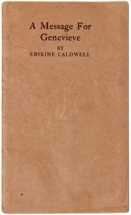 A Message for Genevieve. A Brief Story [Signed]. Erskine CALDWELL