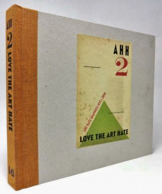 AHH 2: Love the ART HATE: ART HATE Graphics 1972-2010 [Signed]. Billy CHILDISH, Harry Adams, b....