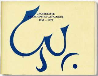 Grosseteste 1966-1975. A Descriptive Catalogue. GROSSETESTE PRESS, Jim LONGVILLE, John, Carol Riley