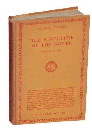 The Structure of The Novel [Hogarth Lectures on Literature (First Series), No. 6]