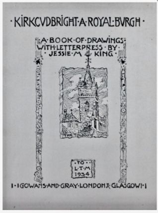 Kirkcudbright : A Royal Burgh. A book of drawings with letterpress