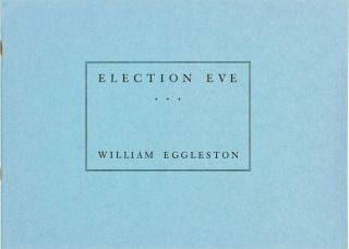 Photobook] [Exhibition Catalog] Election Eve. William EGGLESTON, b. 1939